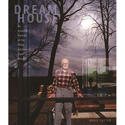 Dream House   An Intimate Portrait of the Philip Johnson Glass House