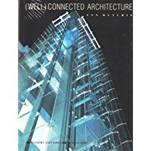 (Well) Connected Architecture