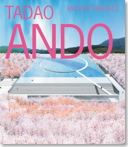 Tadao Ando: Recent Project