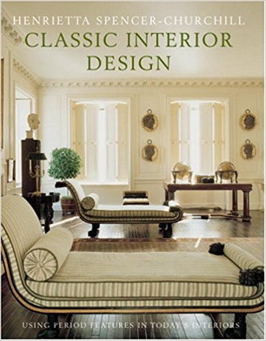 Classic Interior Design: Using Period Finishes in Today's Home