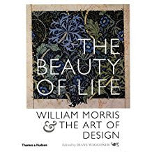 """The Beauty of Life"": William Morris and the Art of Design"