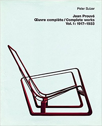 Jean Prouve: Complete Works / Oeuvre Complete, 1917 - 1933 (Volume 1)
