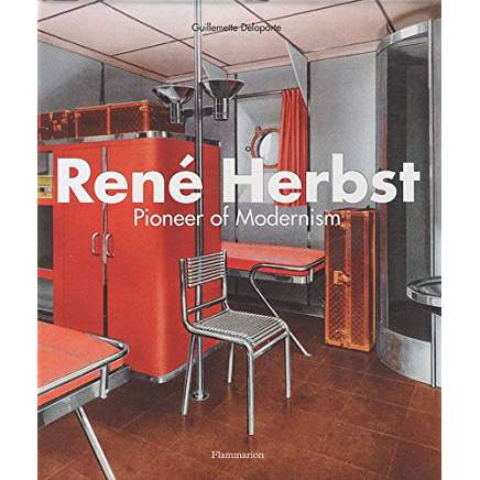 Rene Herbst: Pioneer of Modernism