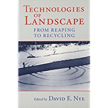 Technologies of Landscape: From Reaping to Recycling