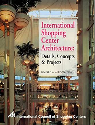 International Shopping Center Architecture: Details, Concepts & Projects