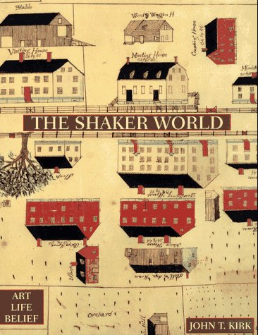 The Shaker World: Art, Life, Belief