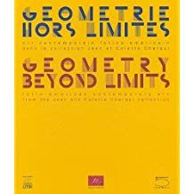 Geometry Beyond Limits: Latin American Contemporary Art from the Jean and Colette Cherqui Collection