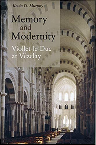 Memory and Modernity. Viollet-le-Duc at Vezelay