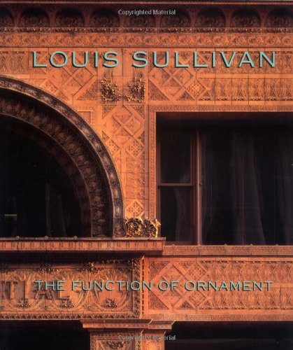 Louis Sullivan:  The Function of Ornament