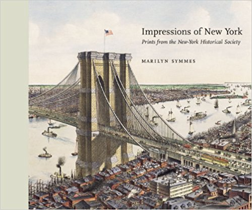 Impressions of New York: Prints from the New York Historical Society