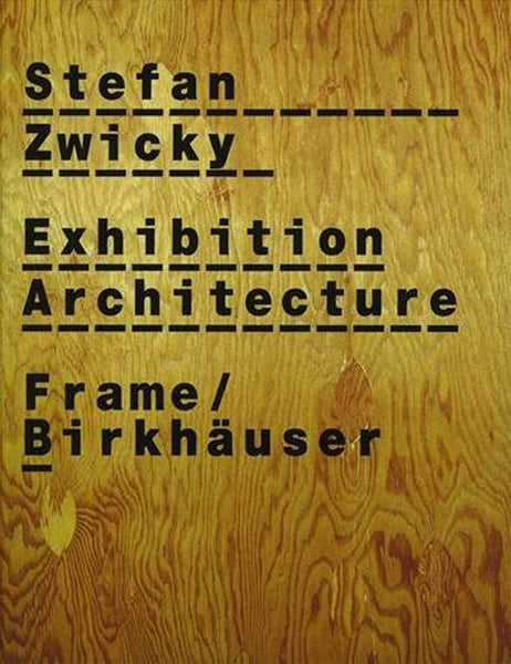 Stefan Zwicky: Exhibition Architecture, Frame Monographs of Contemporary Interior Architects