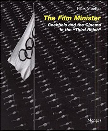 The Film Minister: Goebbels and the Cinema in the Third Reich
