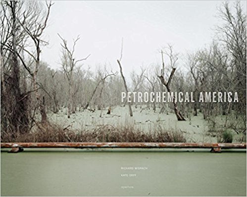 Richard Misrach & Kate Orff: Petrochemical America.