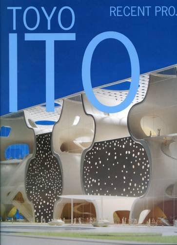Toyo Ito: Recent Project