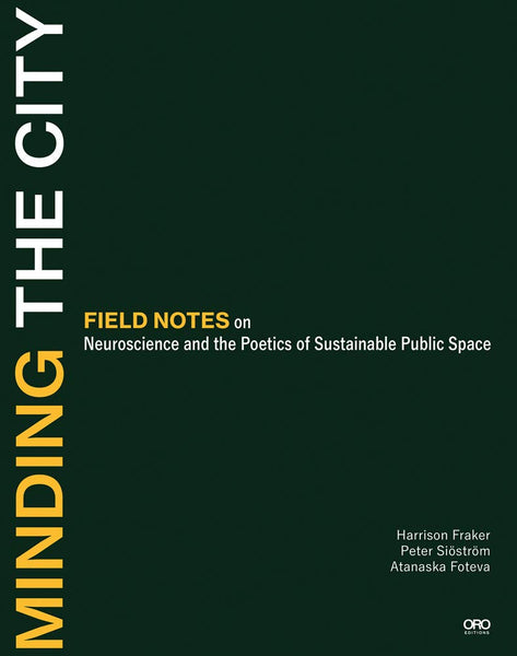Minding the City: Field Notes on Neuroscience and the Poetics of Sustainable Public Space