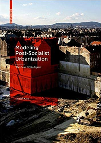 Modeling Post-socialist Urbanization: The Case of Budapest