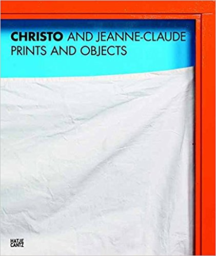 Christo and Jeanne-Claude: Prints and Objects: A Catalogue Raisonne