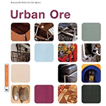 Urban Ore: Resourceful Styles for City Spaces