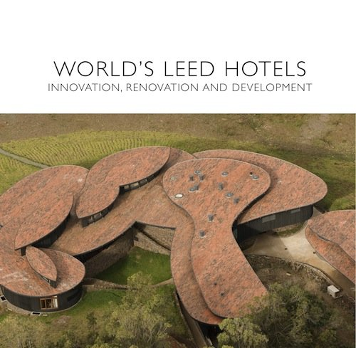 World's Leed Hotels: Innovation, Renovation and Development
