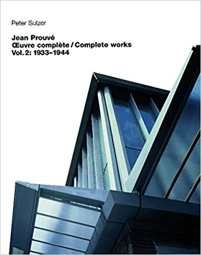 Jean Prouve: Complete Works / Oeuvre Complete, 1934 -1944 (Volume 2).