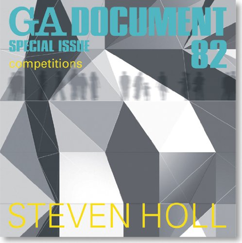 GA Document 82: Special Issue Steven Holl - Competitions