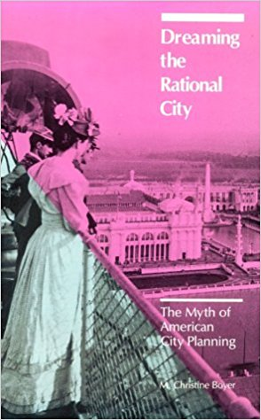 Dreaming the Rational City: The Myth of American City