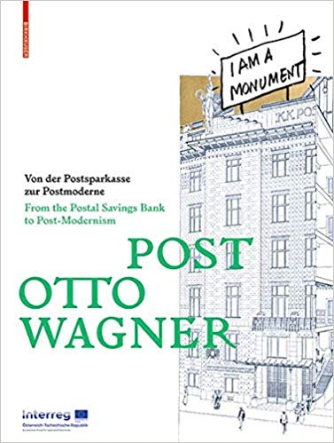 Post Otto Wagner: From the Postal ServiceBank to Postmodernism