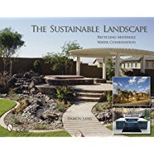 The Sustainable Landscape: Recycling Materials-Water Conservation