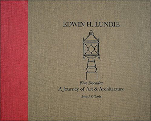 Edwin H. Lundie  Five Decades  A journey of Art + Architecture