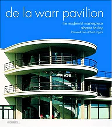 De La Warr Pavilion The Modernist Masterpiece