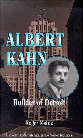 Albert Kahn: Builder of Detroit