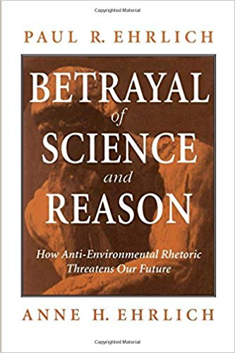 Betrayal of Science and Reason: How Anti-Environmental Rhetoric Threatens Out Future