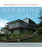 Breaking Ground  Henry B. Hoover  New England Modern Architect