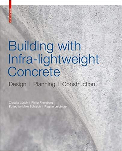Building with Infra-lightweight: Concrete Design, Planning, Construction