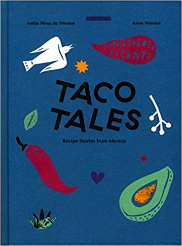 Taco Tales: Recipe Stories from Mexico