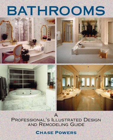 Bathrooms:  A Professional's Illustrated Design and Remodeling Guide