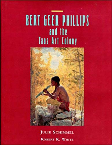 Bert Geer Phillips and the Taos Art Colony