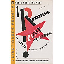 The Avant-Garde Frontier: Russia Meets the West. 1910-1930