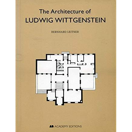 The Architecture of Ludwig Wittgenstein