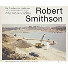 Robert Smithson: Invention of the Landscape, Broken Circle/Spiral Hill & Film