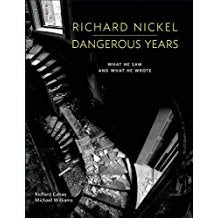 Richard Nickel  Dangerous Years  What He Saw And What He Wrote