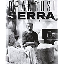 Constantin Brancusi and Richard Serra: A Handbook of Possibilities