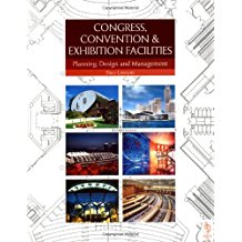 Congress, Convention and Exhibition Facilities: Planning and Design