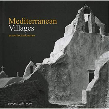 Mediterranean Villages: An Architectural Journey.