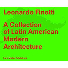 A Collection of Latin American Modern Architecture: Leonardo Finotti