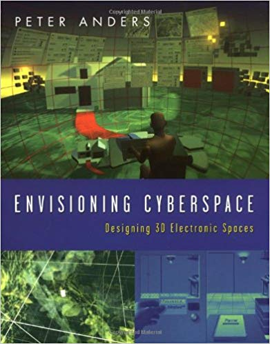 Envisioning Cyberspace: Designing 3D Electronic Spaces
