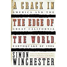 A Crack in the Edge of the World: America and the Great California Earthquake of 1906.