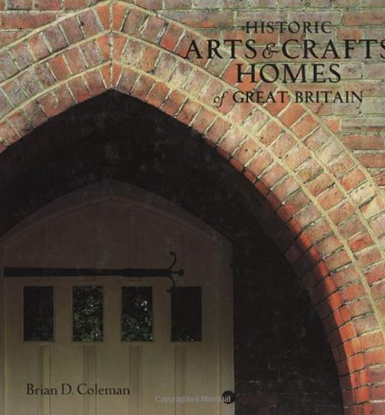 Historic Arts + Crafts Homes of Great Britain