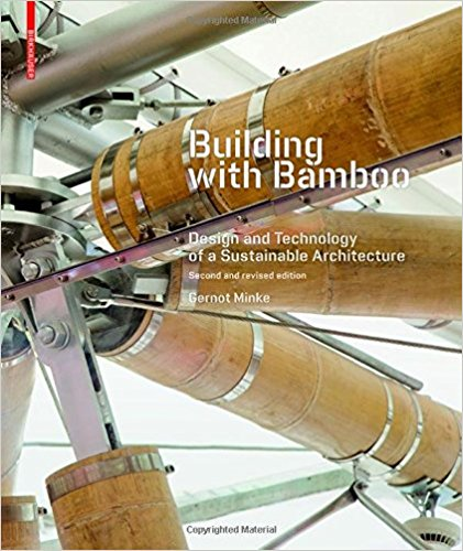 Building with Bamboo: Design and Technology of a Sustainable Architecture (2nd Revised Edition)