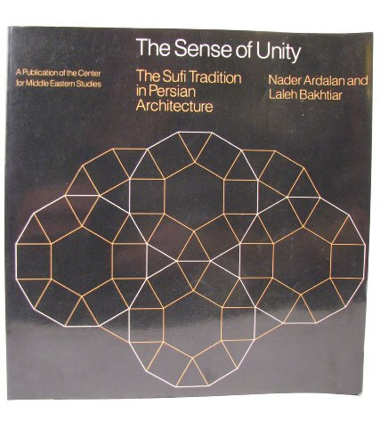 The Sense of Unity: The Sufi Tradition in Persian Architecture
